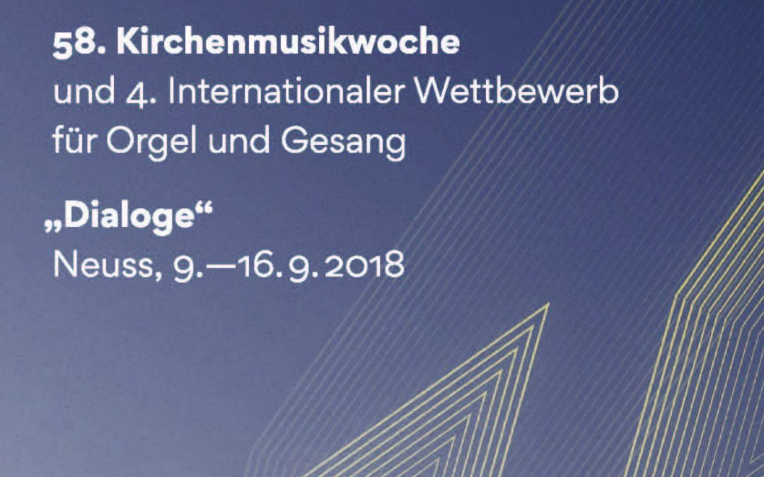 58. Kirchenmusikwoche und 4. Internationaler Wettbewerb für Orgel und Gesang in Neuss